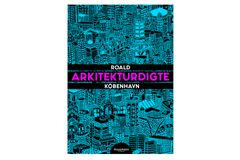 Arkitekturdigte – et lyrisk kig på Københavns ikoniske bygninger