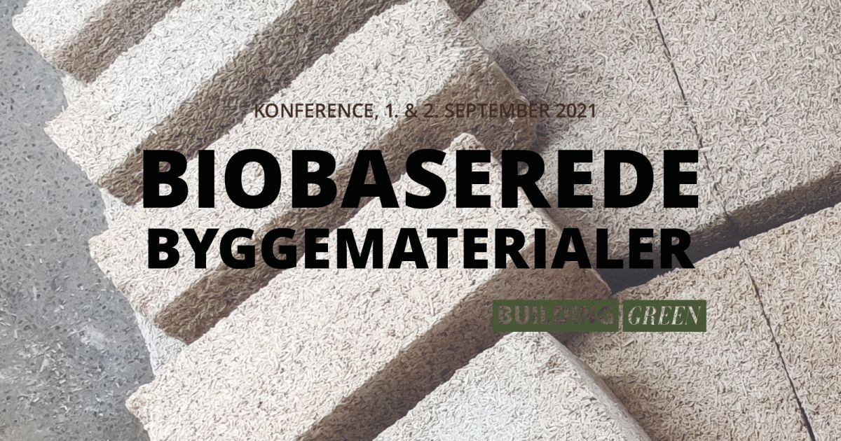 Vær med på konferencen Biobaserede Byggematerialer i næste uge